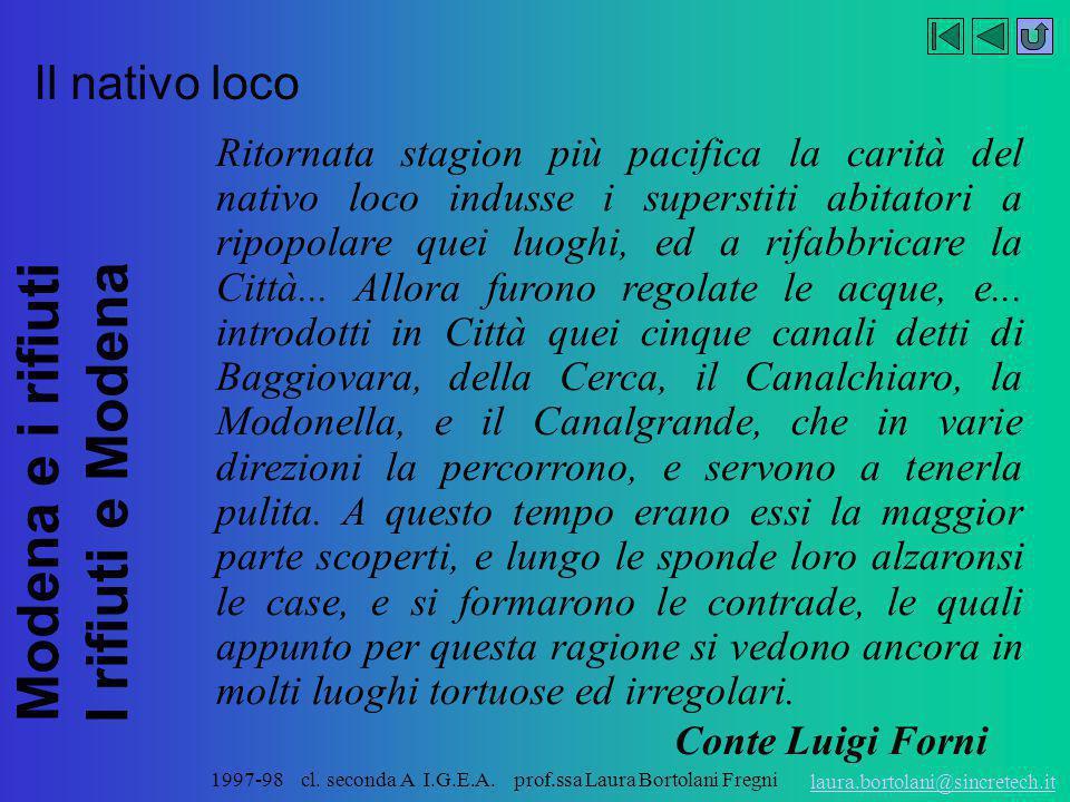 Modena e i rifiuti I rifiuti e Modena laura.bortolani@sincretech.it 1997-98 cl. seconda A I.G.E.A. prof.ssa Laura Bortolani Fregni La via Emilia trave