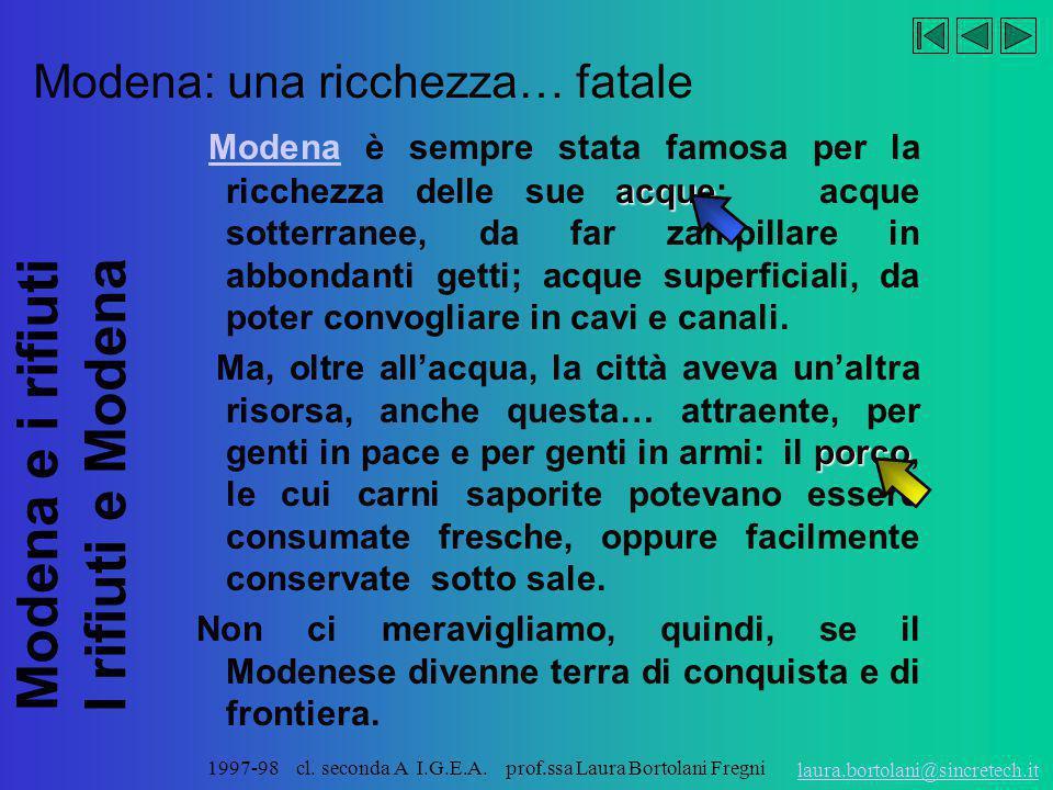 Modena e i rifiuti I rifiuti e Modena laura.bortolani@sincretech.it 1997-98 cl. seconda A I.G.E.A. prof.ssa Laura Bortolani Fregni Mut Mùtina Mòtina M