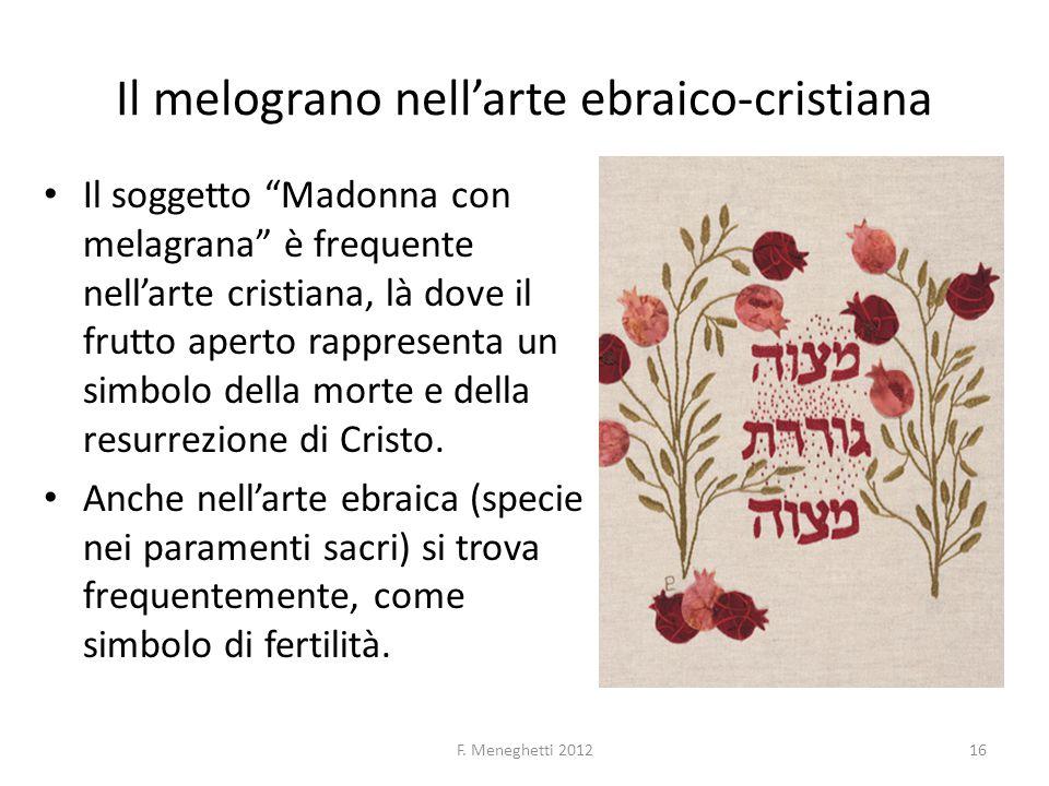 """Il melograno nell'arte ebraico-cristiana Il soggetto """"Madonna con melagrana"""" è frequente nell'arte cristiana, là dove il frutto aperto rappresenta un"""