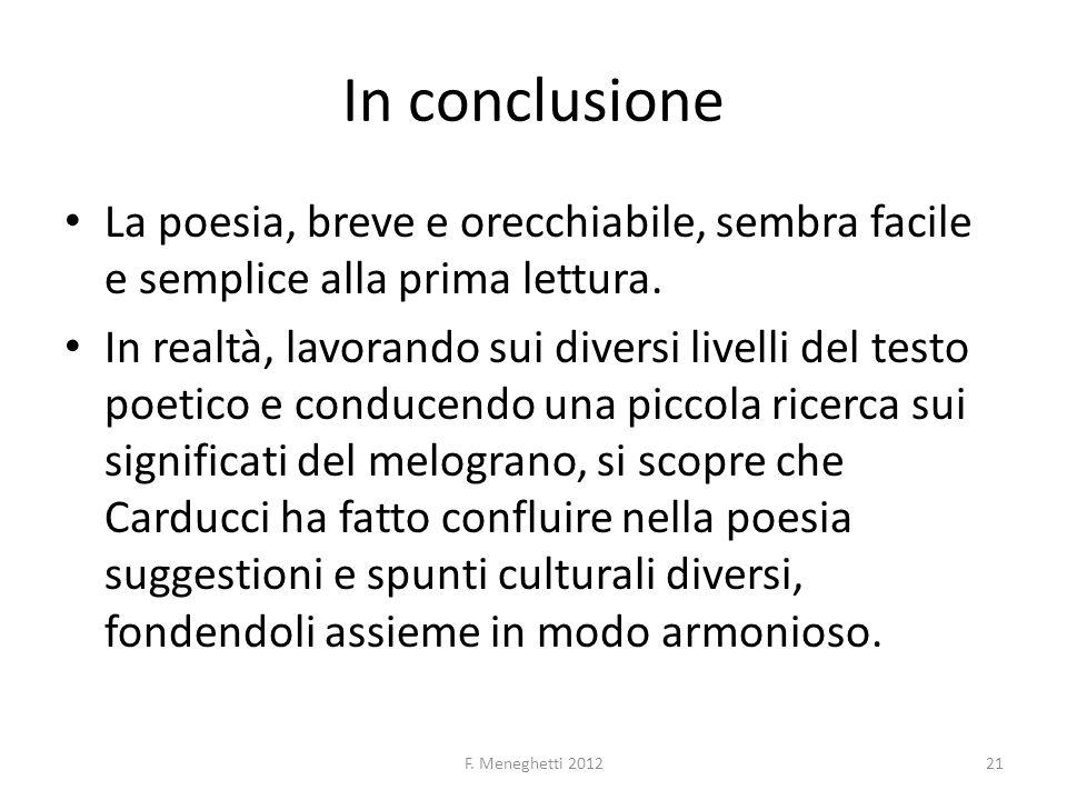In conclusione La poesia, breve e orecchiabile, sembra facile e semplice alla prima lettura. In realtà, lavorando sui diversi livelli del testo poetic