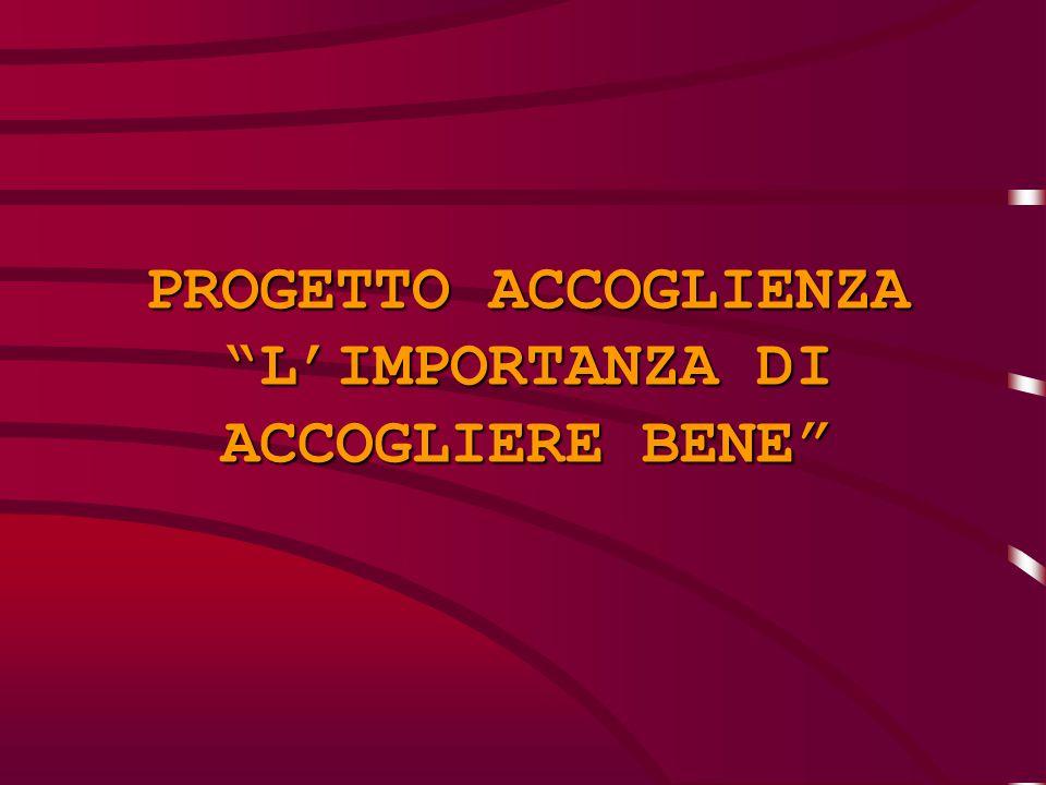 PROGETTO ACCOGLIENZA L'IMPORTANZA DI ACCOGLIERE BENE