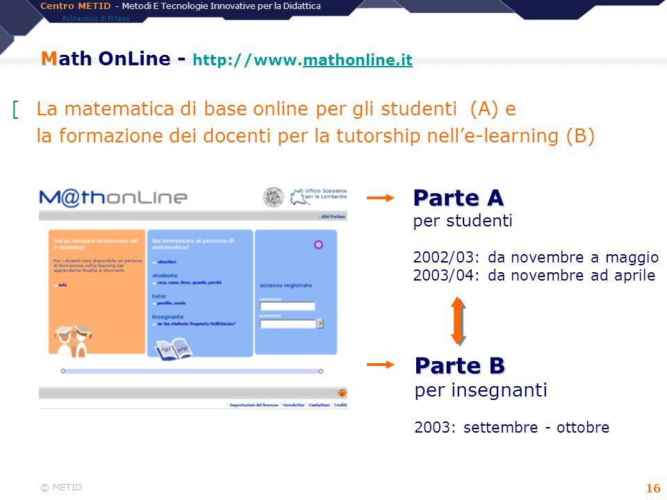 Centro METID - Metodi E Tecnologie Innovative per la Didattica Politecnico di Milano © METID 16 Math OnLine - http://www.mathonline.itmathonline.it Pa