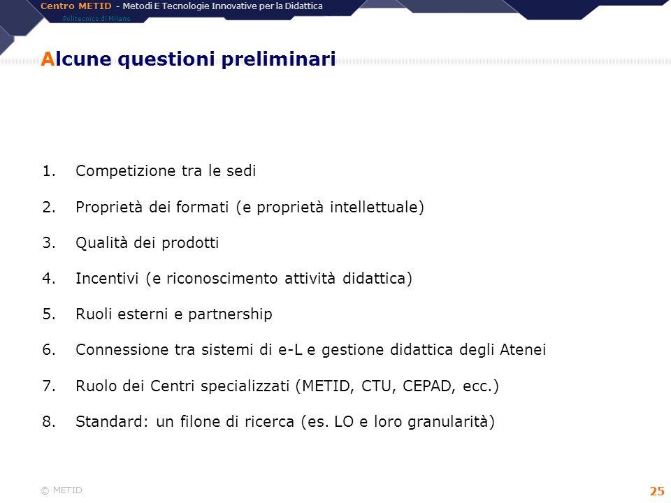 Centro METID - Metodi E Tecnologie Innovative per la Didattica Politecnico di Milano © METID 25 Alcune questioni preliminari 1.Competizione tra le sed