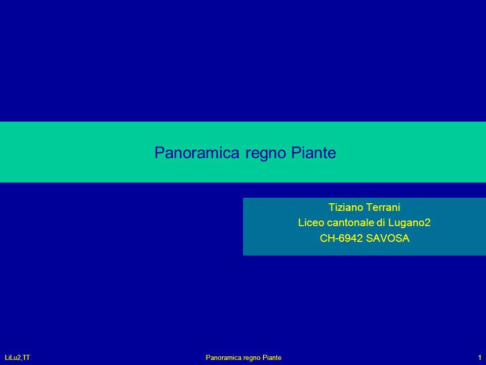 LiLu2,TTPanoramica regno Piante1 Tiziano Terrani Liceo cantonale di Lugano2 CH-6942 SAVOSA