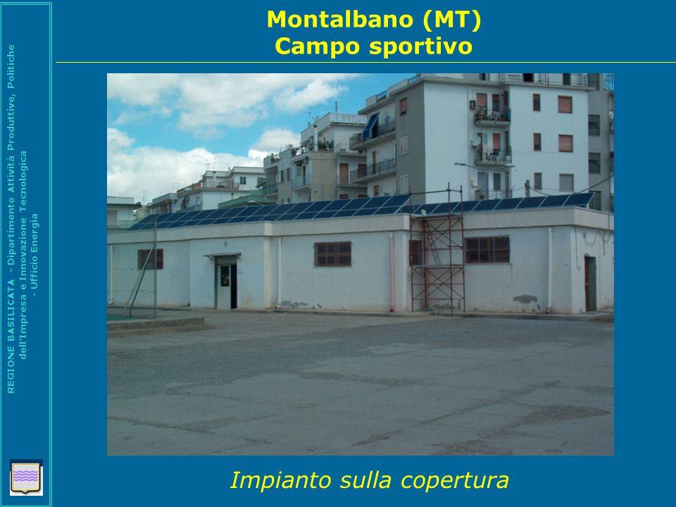 Montalbano (MT) Cimitero comunale REGIONE BASILICATA - Dipartimento Attività Produttive, Politiche dell'Impresa e Innovazione Tecnologica - Ufficio Energia Impianto sulla copertura