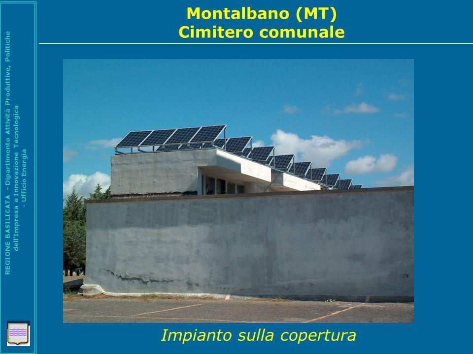 Policoro (MT) Sede Comunale REGIONE BASILICATA - Dipartimento Attività Produttive, Politiche dell'Impresa e Innovazione Tecnologica - Ufficio Energia Impianto sulla copertura