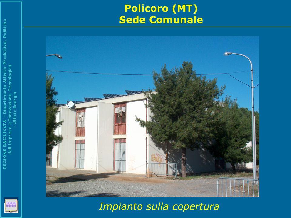 Policoro (MT) Sede Comunale REGIONE BASILICATA - Dipartimento Attività Produttive, Politiche dell'Impresa e Innovazione Tecnologica - Ufficio Energia