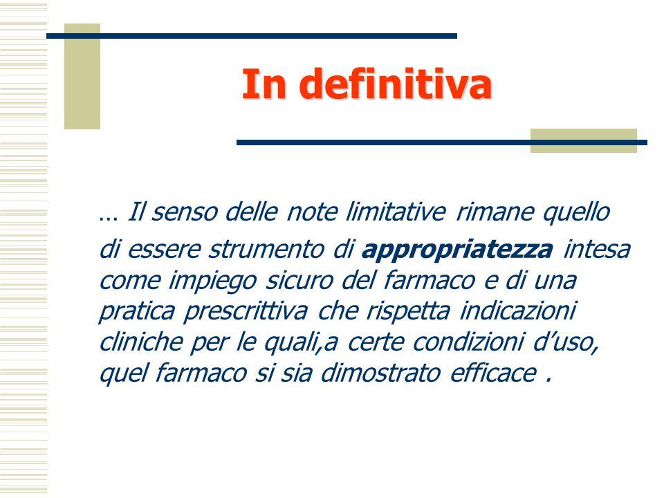 Note AIFA: verifica e formazione  Per la valutazione è previsto un programma di verifica e monitoraggio delle prescrizioni nell'ambito dell'Osservato