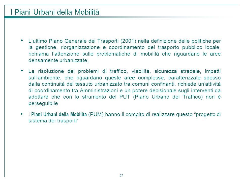 27 L'ultimo Piano Generale dei Trasporti (2001) nella definizione delle politiche per la gestione, riorganizzazione e coordinamento del trasporto pubb