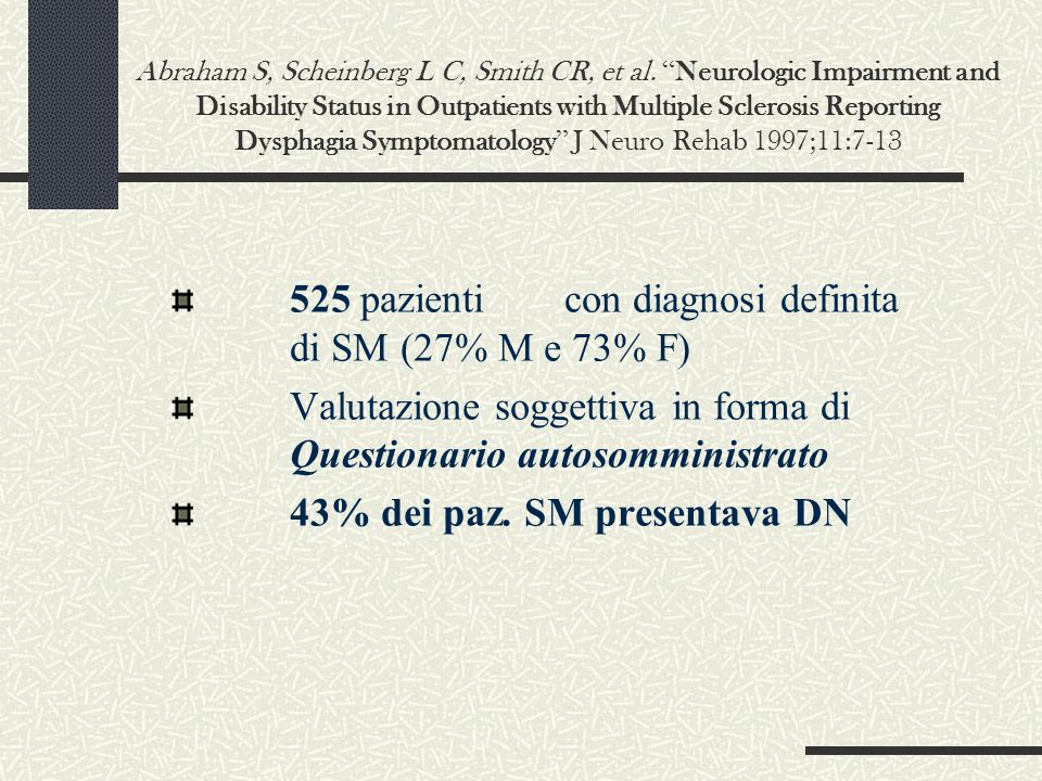 """Abraham S, Scheinberg L C, Smith CR, et al. """" Neurologic Impairment and Disability Status in Outpatients with Multiple Sclerosis Reporting Dysphagia S"""