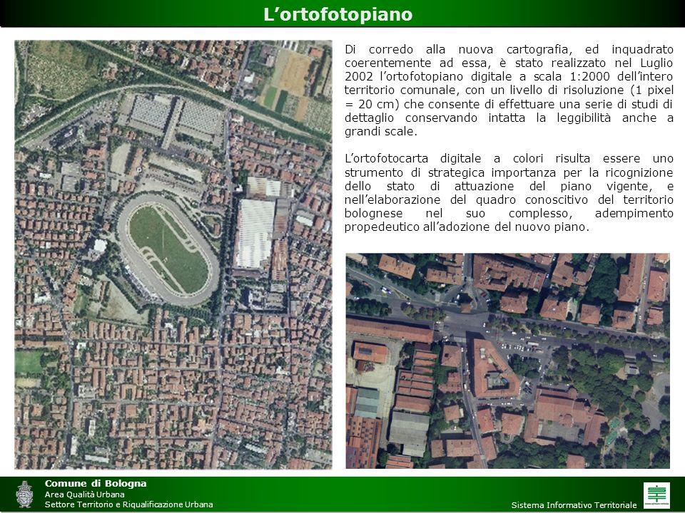 Comune di Bologna Area Qualità Urbana Settore Territorio e Riqualificazione Urbana Sistema Informativo Territoriale L'ortofotopiano Di corredo alla nu