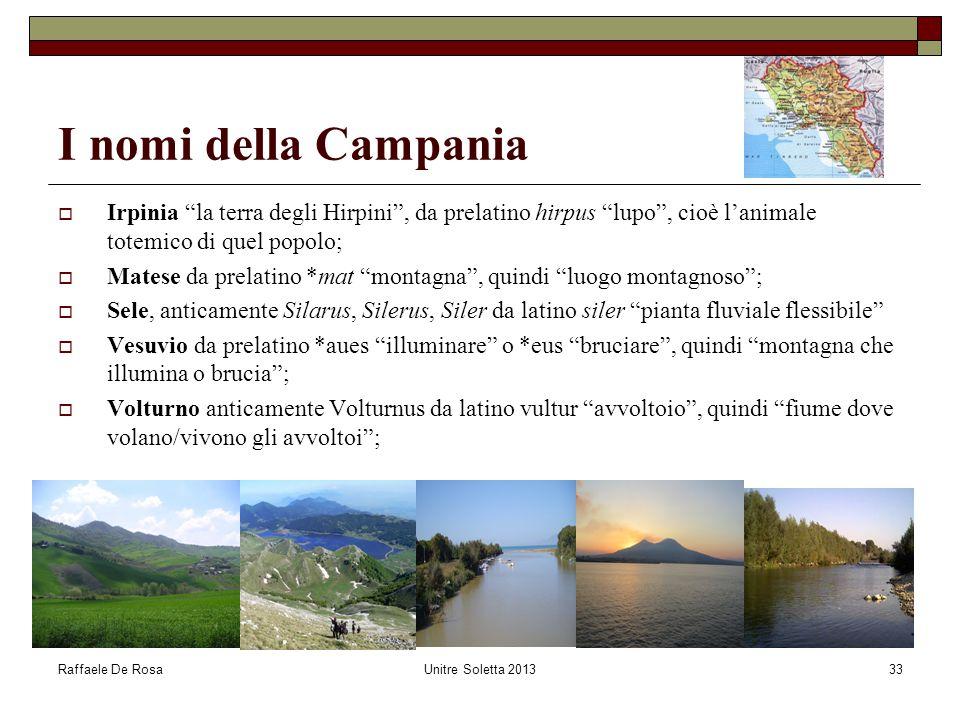 """Raffaele De RosaUnitre Soletta 201333 I nomi della Campania  Irpinia """"la terra degli Hirpini"""", da prelatino hirpus """"lupo"""", cioè l'animale totemico di"""