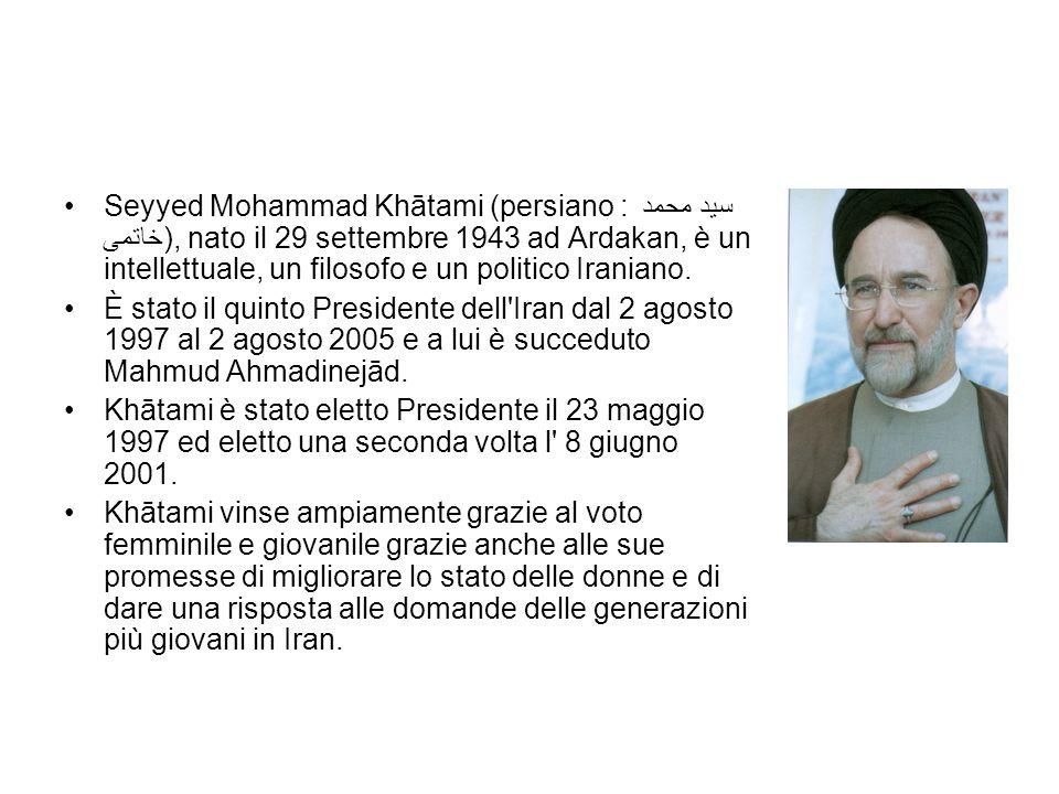 Seyyed Mohammad Khātami (persiano : سید محمد خاتمی), nato il 29 settembre 1943 ad Ardakan, è un intellettuale, un filosofo e un politico Iraniano. È s