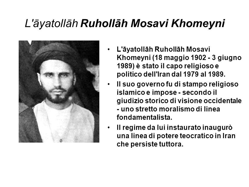 L'āyatollāh Ruhollāh Mosavi Khomeyni L'āyatollāh Ruhollāh Mosavi Khomeyni (18 maggio 1902 - 3 giugno 1989) è stato il capo religioso e politico dell'I