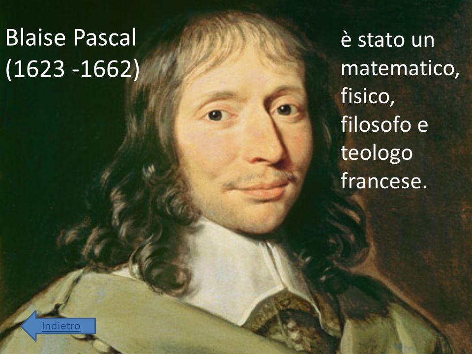 Blaise Pascal (1623 -1662) è stato un matematico, fisico, filosofo e teologo francese.