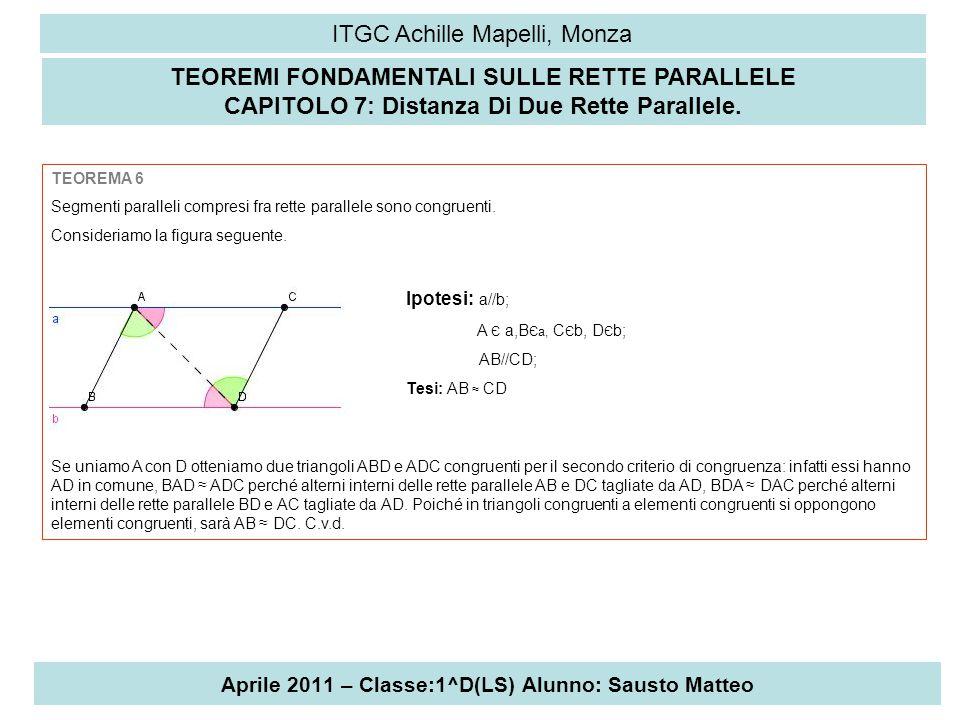 Aprile 2011 – Classe:1^D(LS) Alunno: Sausto Matteo ITGC Achille Mapelli, Monza TEOREMI FONDAMENTALI SULLE RETTE PARALLELE CAPITOLO 7: Distanza Di Due