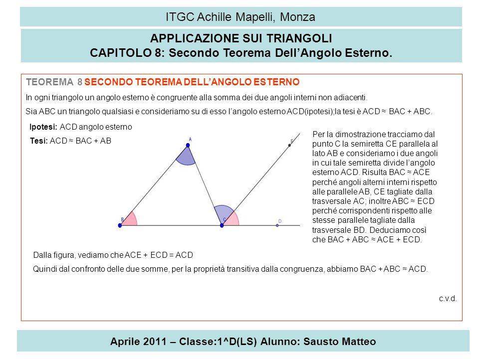 Aprile 2011 – Classe:1^D(LS) Alunno: Sausto Matteo ITGC Achille Mapelli, Monza APPLICAZIONE SUI TRIANGOLI CAPITOLO 8: Secondo Teorema Dell'Angolo Este