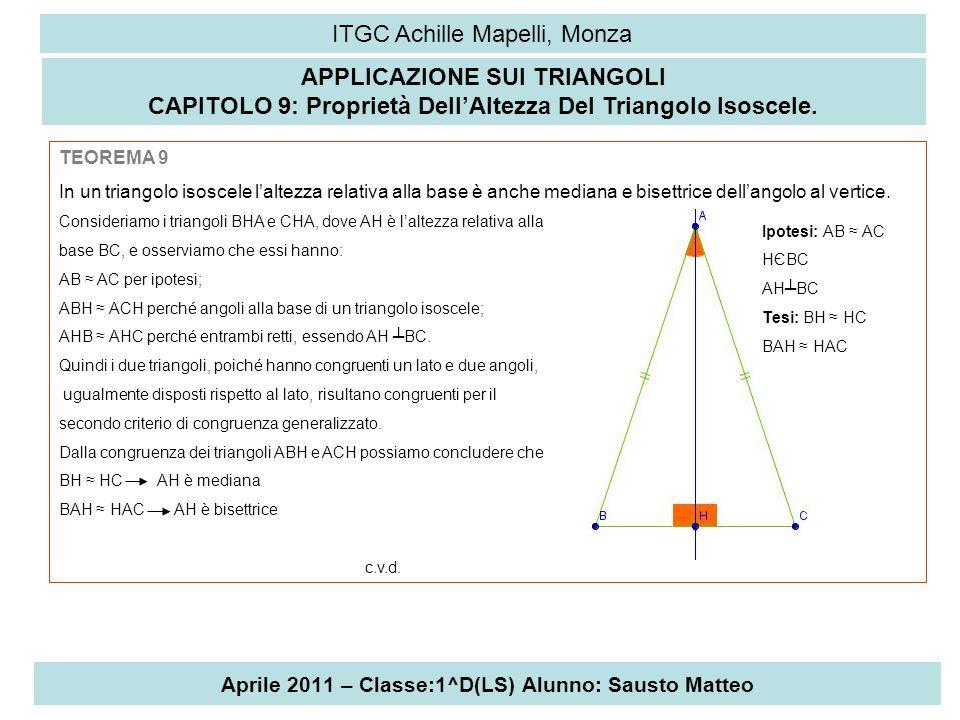 Aprile 2011 – Classe:1^D(LS) Alunno: Sausto Matteo ITGC Achille Mapelli, Monza APPLICAZIONE SUI TRIANGOLI CAPITOLO 9: Proprietà Dell'Altezza Del Trian