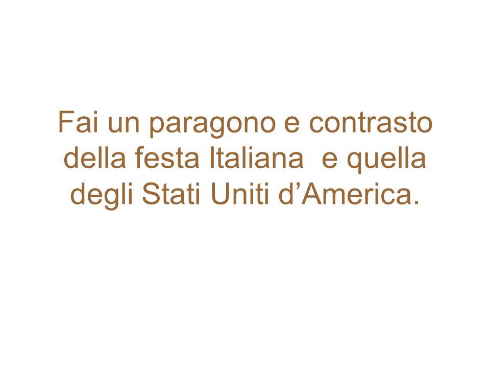 Fai un paragono e contrasto della festa Italiana e quella degli Stati Uniti d'America.