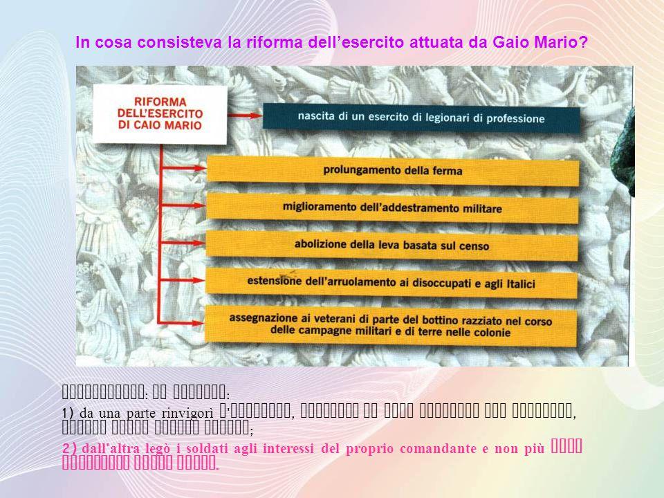 In cosa consisteva la riforma dell'esercito attuata da Gaio Mario.