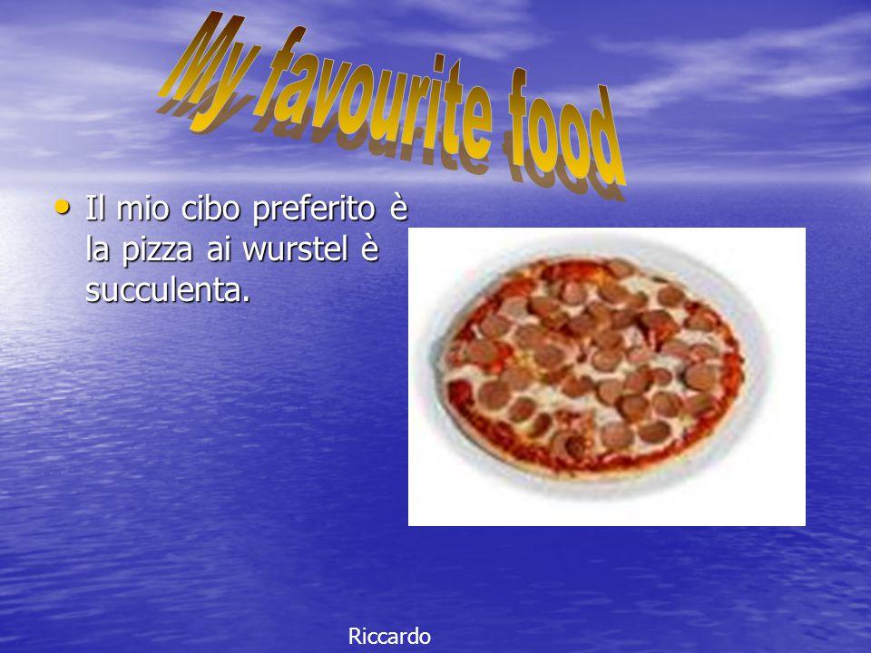 Il mio cibo preferito è la pizza ai wurstel è succulenta. Il mio cibo preferito è la pizza ai wurstel è succulenta. Riccardo