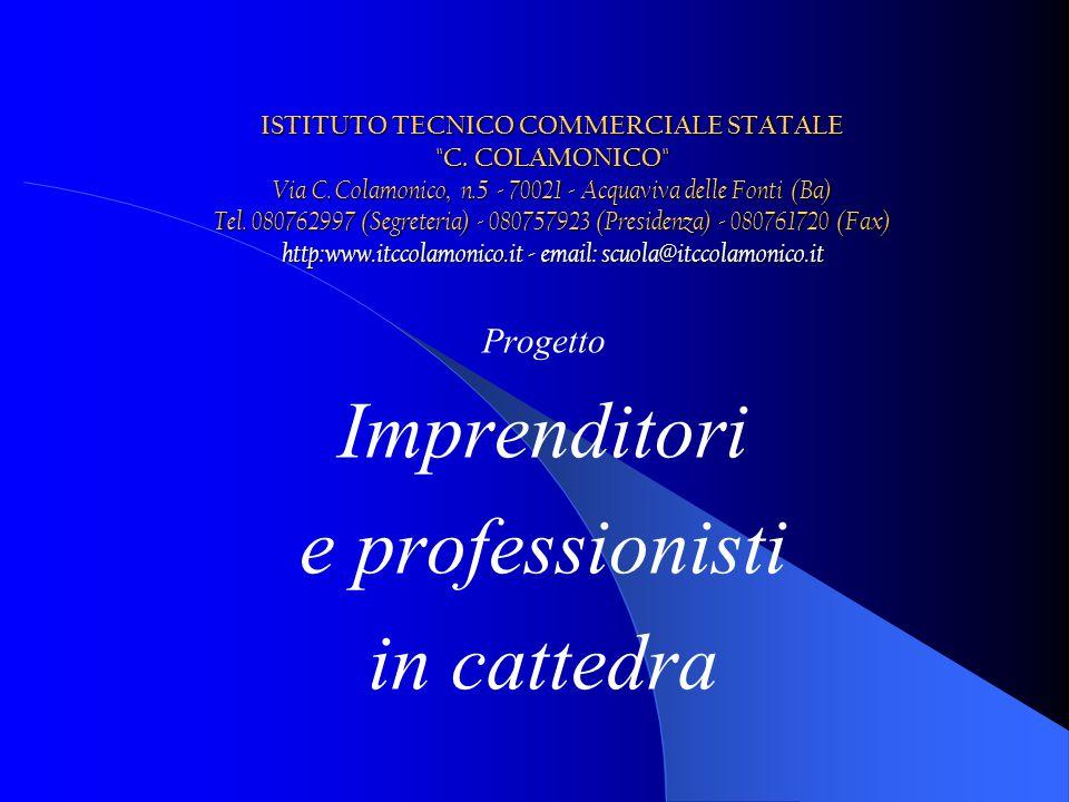 Progetto Imprenditori e professionisti in cattedra ISTITUTO TECNICO COMMERCIALE STATALE C.