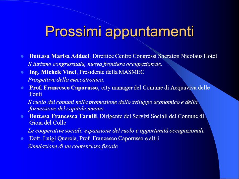 Prossimi appuntamenti Dott.ssa Marisa Adduci, Direttice Centro Congressi Sheraton Nicolaus Hotel Il turismo congressuale, nuova frontiera occupazionale.