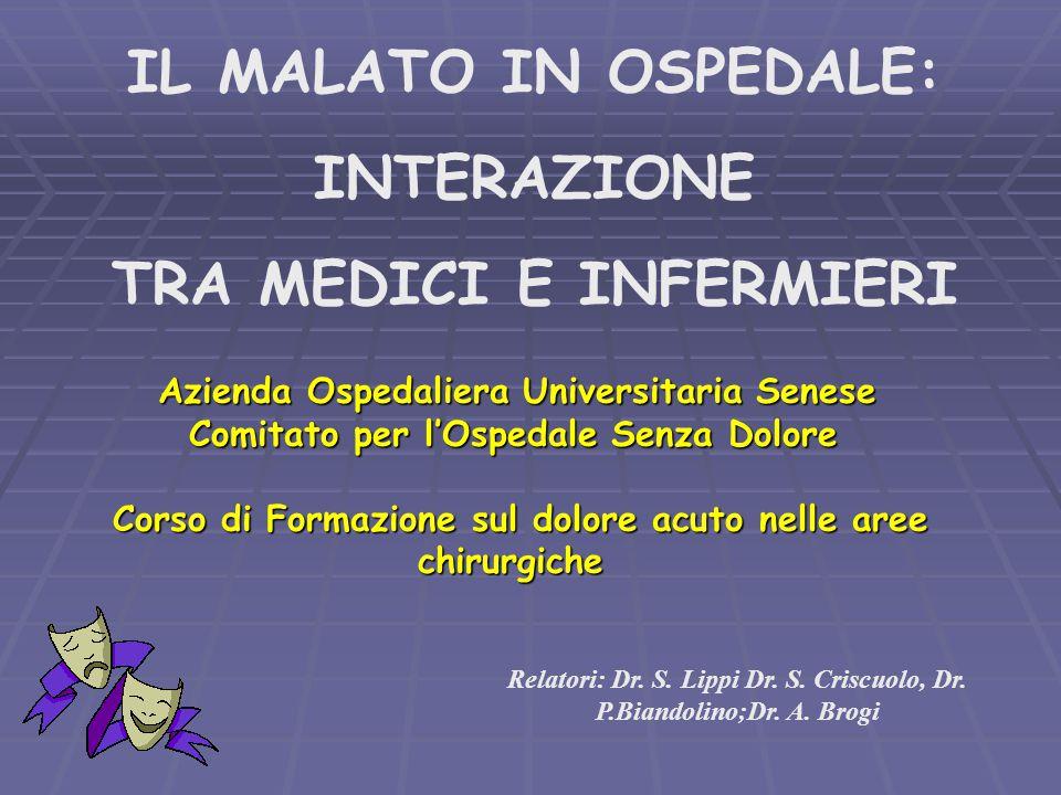 IL MALATO IN OSPEDALE: INTERAZIONE TRA MEDICI E INFERMIERI Azienda Ospedaliera Universitaria Senese Azienda Ospedaliera Universitaria Senese Comitato
