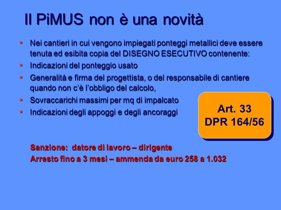 Il PiMUS non è una novità Nei cantieri in cui vengono impiegati ponteggi metallici deve essere tenuta ed esibita copia del DISEGNO ESECUTIVO contenent