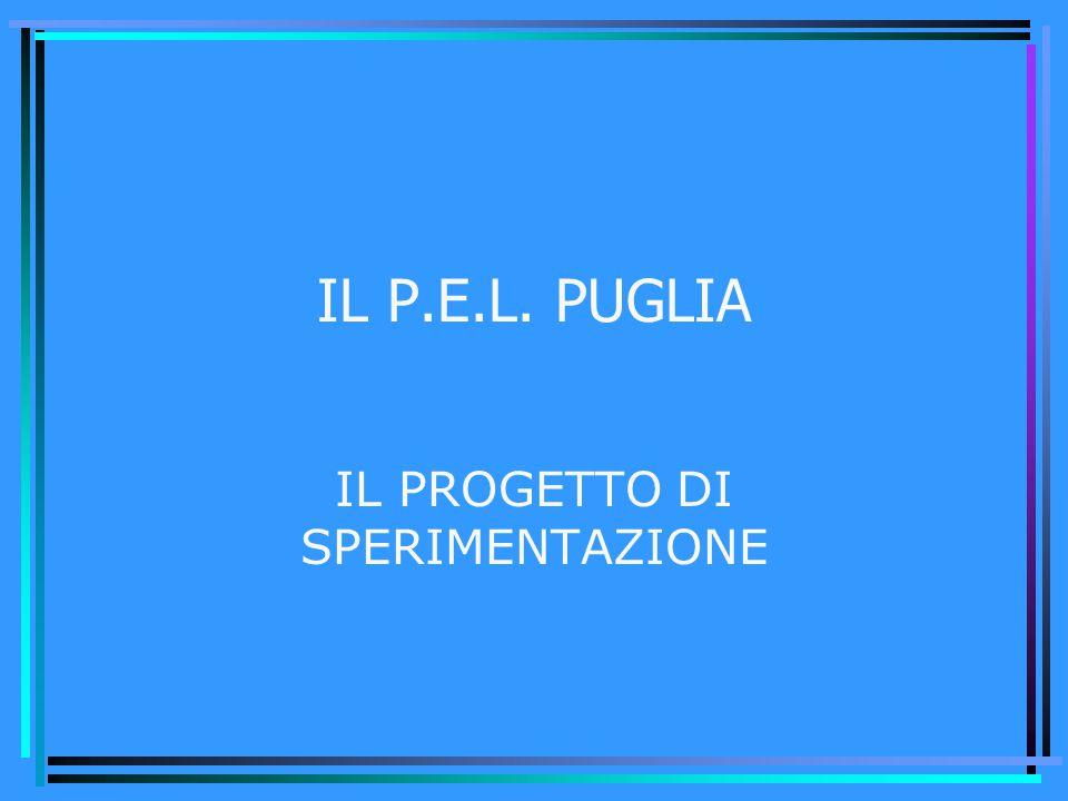IL P.E.L. PUGLIA IL PROGETTO DI SPERIMENTAZIONE