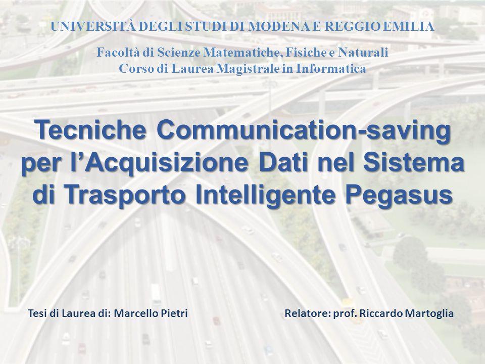 Tecniche Communication-saving per l'Acquisizione Dati nel Sistema di Trasporto Intelligente Pegasus UNIVERSITÀ DEGLI STUDI DI MODENA E REGGIO EMILIA F