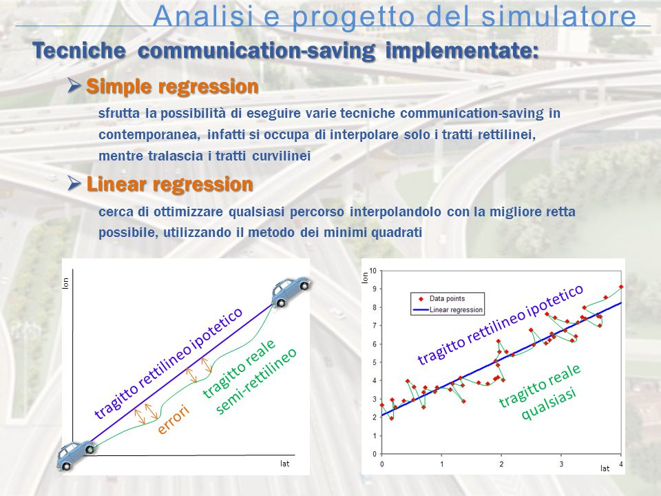 Analisi e progetto del simulatore Tecniche communication-saving implementate:  Simple regression sfrutta la possibilità di eseguire varie tecniche co