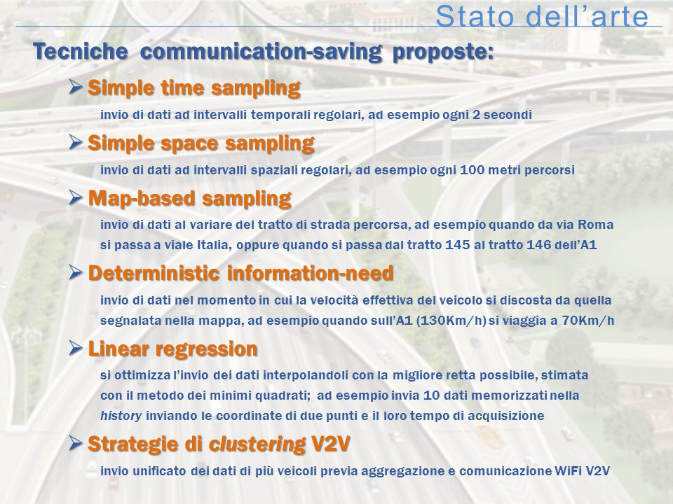Stato dell'arte Tecniche communication-saving proposte:  Simple time sampling invio di dati ad intervalli temporali regolari, ad esempio ogni 2 secon