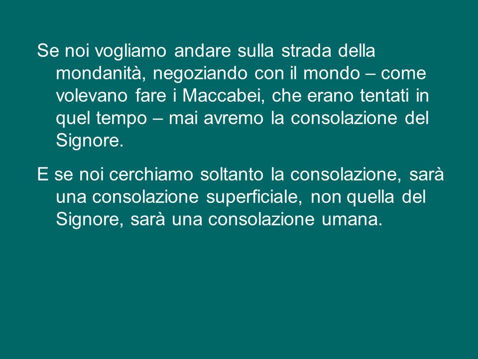 E', come diceva Paolo VI,