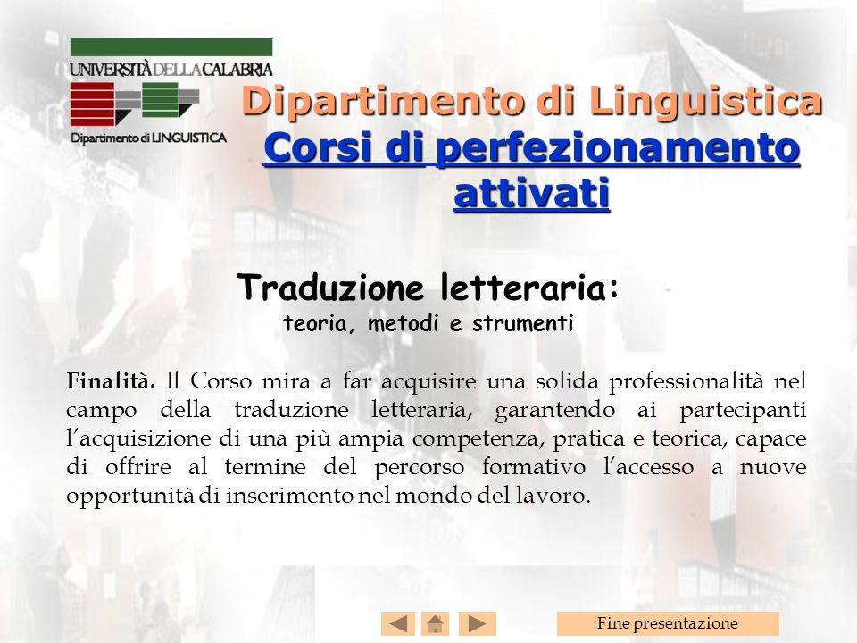 Fine presentazione Traduzione letteraria: teoria, metodi e strumenti Finalità.