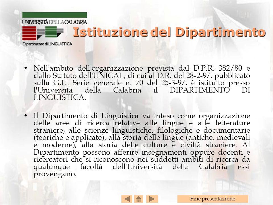 Fine presentazione Istituzione del Dipartimento Nell'ambito dell'organizzazione prevista dal D.P.R. 382/80 e dallo Statuto dell'UNICAL, di cui al D.R.