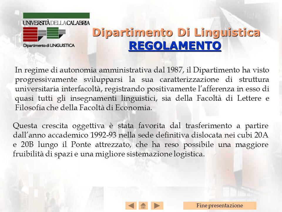Fine presentazione In regime di autonomia amministrativa dal 1987, il Dipartimento ha visto progressivamente svilupparsi la sua caratterizzazione di s
