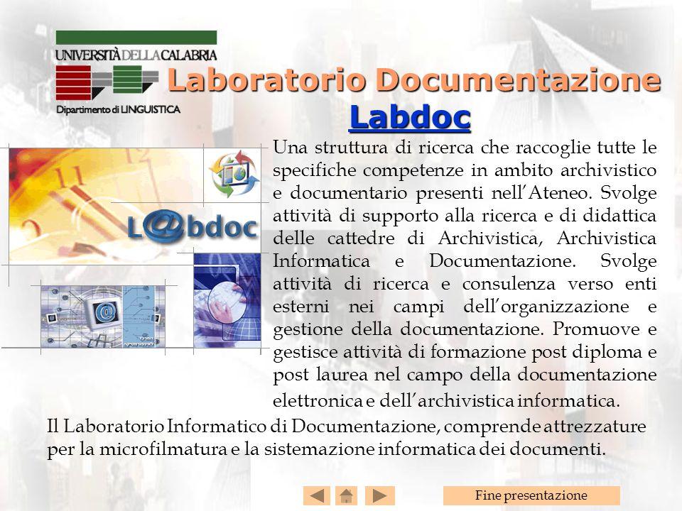 Fine presentazione Laboratorio Documentazione Labdoc Laboratorio Documentazione Labdoc Labdoc Il Laboratorio Informatico di Documentazione, comprende attrezzature per la microfilmatura e la sistemazione informatica dei documenti.