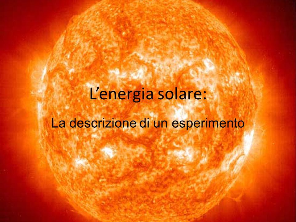 L'energia solare: La descrizione di un esperimento