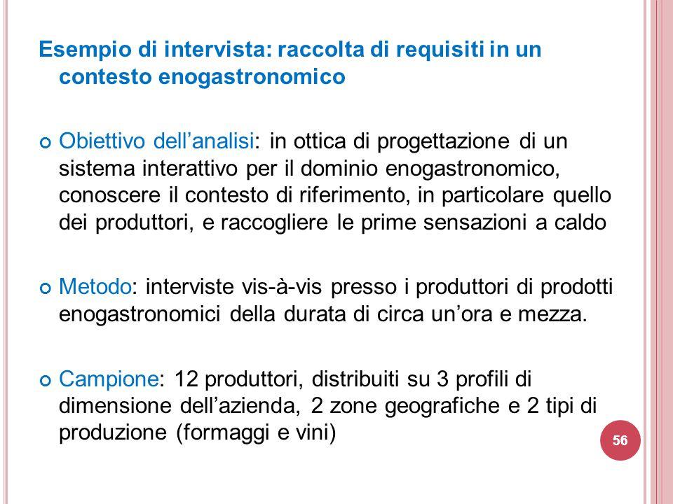 Esempio di intervista: raccolta di requisiti in un contesto enogastronomico Obiettivo dell'analisi: in ottica di progettazione di un sistema interatti