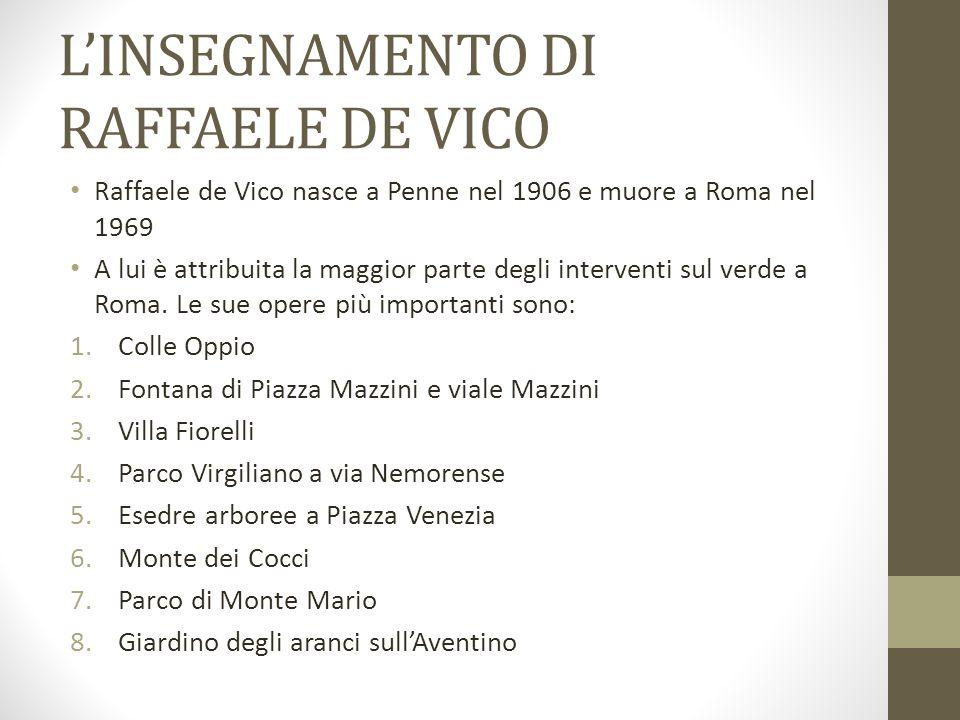 L'INSEGNAMENTO DI RAFFAELE DE VICO Raffaele de Vico nasce a Penne nel 1906 e muore a Roma nel 1969 A lui è attribuita la maggior parte degli intervent