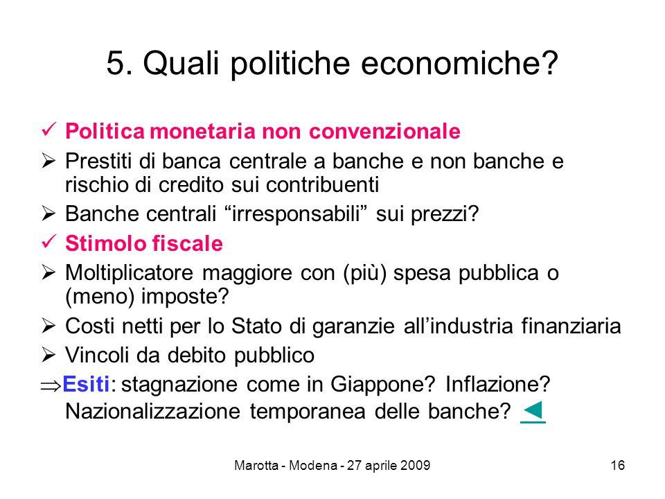 Marotta - Modena - 27 aprile 200916 5. Quali politiche economiche.
