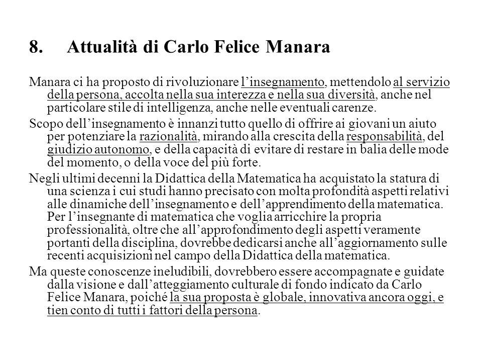 8. Attualità di Carlo Felice Manara Manara ci ha proposto di rivoluzionare l'insegnamento, mettendolo al servizio della persona, accolta nella sua int