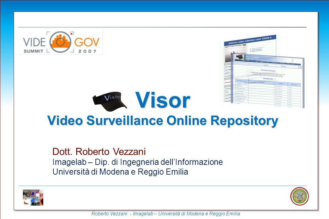 Roberto Vezzani - Imagelab – Università di Modena e Reggio Emilia XML based Config and data are separated Widely diffused Easy to use Clear Documentation Compact Extensible Annotation Tool (VIPER-GT) Annotation Format – Viper