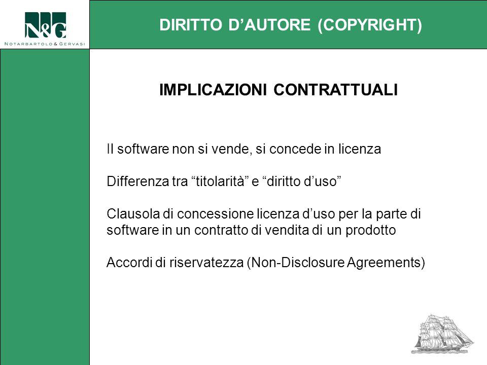 Il software non si vende, si concede in licenza Differenza tra titolarità e diritto d'uso Clausola di concessione licenza d'uso per la parte di software in un contratto di vendita di un prodotto Accordi di riservatezza (Non-Disclosure Agreements) DIRITTO D'AUTORE (COPYRIGHT) IMPLICAZIONI CONTRATTUALI