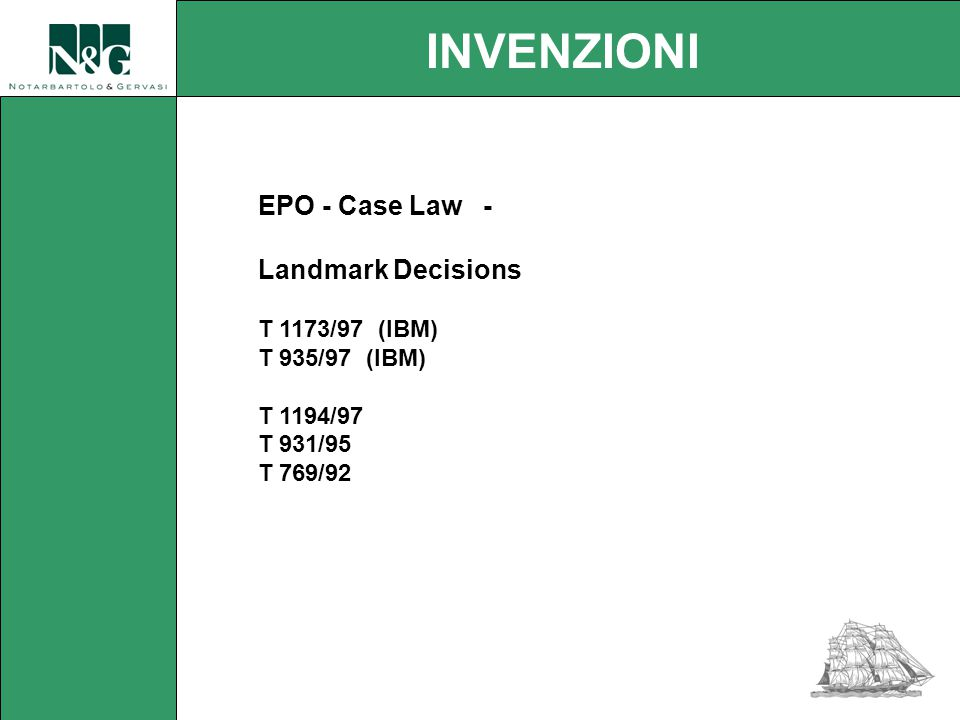 EPO - Case Law - Landmark Decisions T 1173/97 (IBM) T 935/97 (IBM) T 1194/97 T 931/95 T 769/92 INVENZIONI