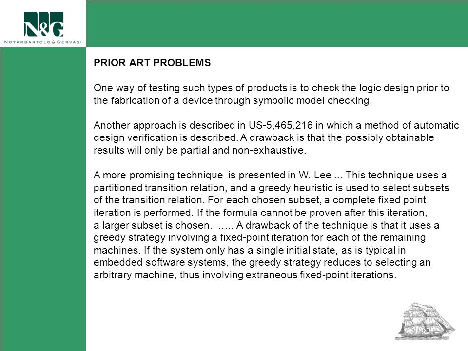 PRIOR ART PROBLEMS One way of testing such types of products is to check the logic design prior to the fabrication of a device through symbolic model checking.