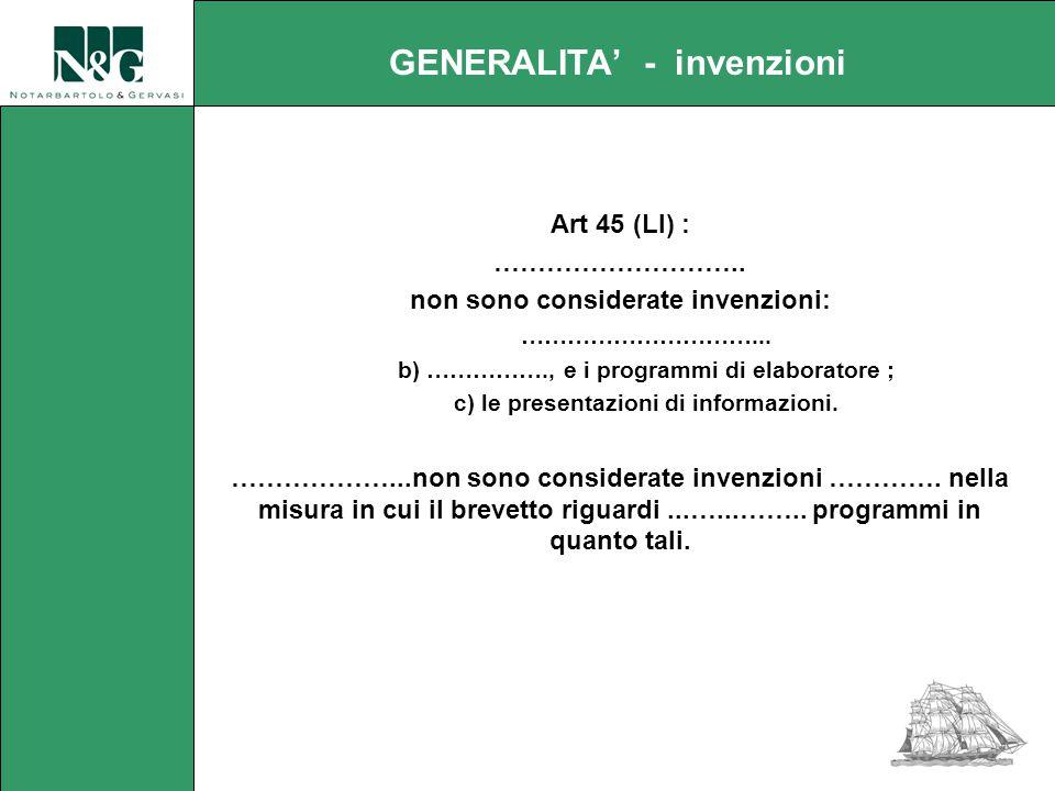 Art 45 (LI) : ………………………..non sono considerate invenzioni: …………………………...