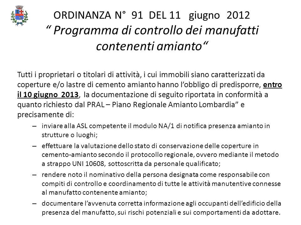 """ORDINANZA N° 91 DEL 11 giugno 2012 """" Programma di controllo dei manufatti contenenti amianto"""" Tutti i proprietari o titolari di attività, i cui immobi"""
