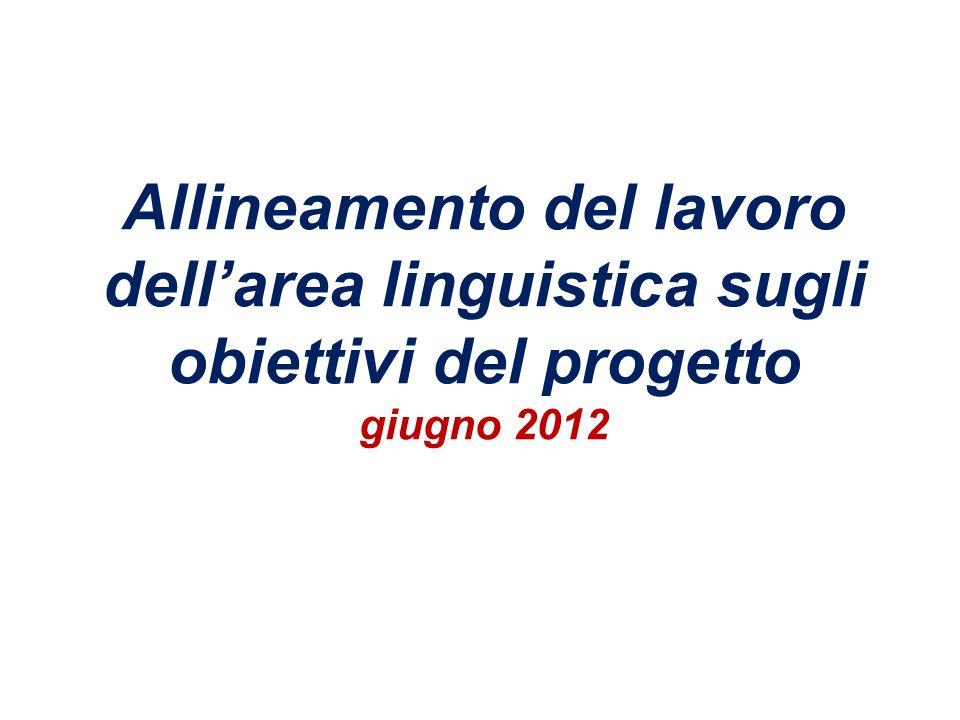 Allineamento del lavoro dell'area linguistica sugli obiettivi del progetto giugno 2012
